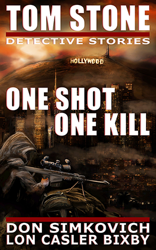 TOM STONE: ONE SHOT, ONE KILL - Vigilante Justice. Drug Cartels. And Murder. A deadly sniper terrorizes LA, until Detective Tom Stone takes action.